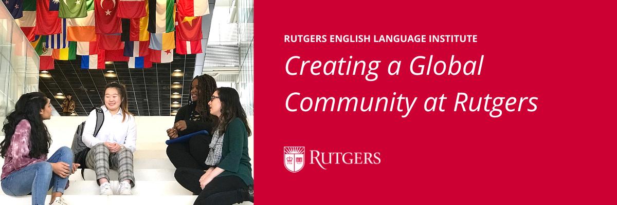 Creating a Global Community at Rutgers
